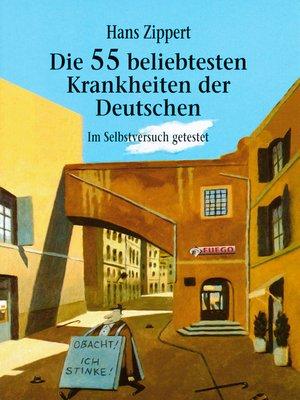 cover image of Die 55 beliebtesten Krankheiten der Deutschen