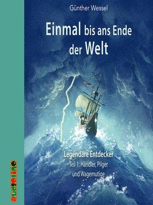cover image of Händler, Pilger und Wagemutige--Einmal bis ans Ende der Welt, Teil 1