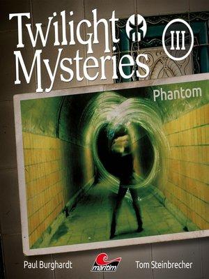 cover image of Twilight Mysteries, Die neuen Folgen, Folge 3