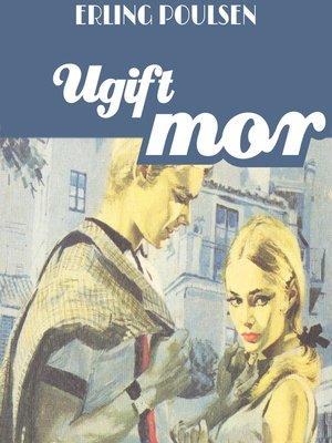 cover image of Ugift mor--Succesromanen 9