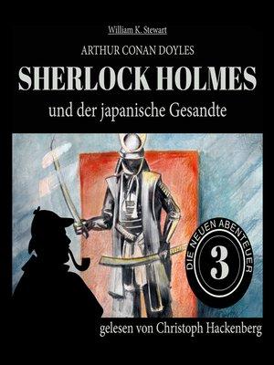 cover image of Sherlock Holmes und der japanische Gesandte--Die neuen Abenteuer, Folge 3