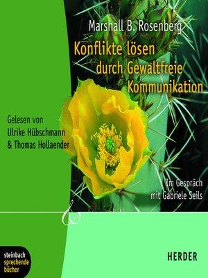 cover image of Konflikte lösen durch gewaltfreie Kommunikation