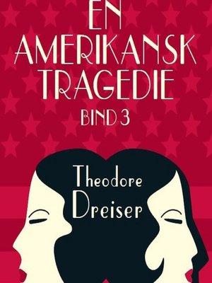 cover image of En amerikansk tragedie, bind 3