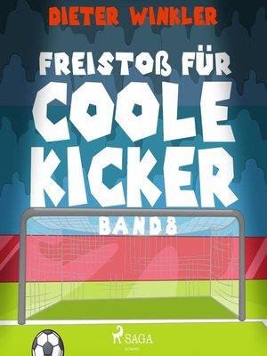 cover image of Freistoß für Coole Kicker--Coole Kicker, schnelle Tore, Band 8