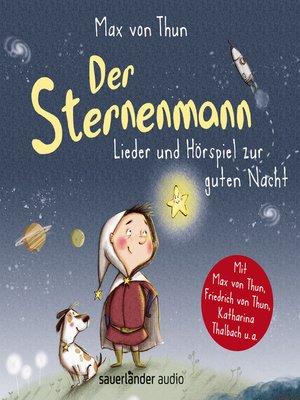cover image of Der Sternenmann--Lieder und Hörspiel zur guten Nacht (Musik und Hörspiel)