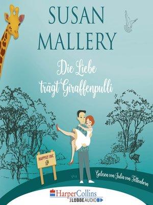 cover image of Die Liebe trägt Giraffenpulli