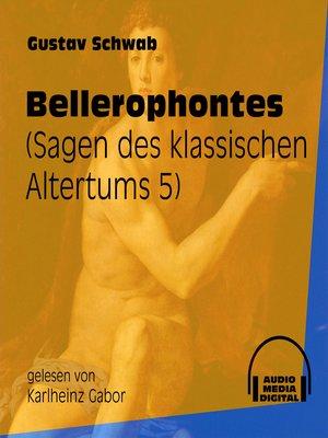cover image of Bellerophontes--Sagen des klassischen Altertums, Teil 5