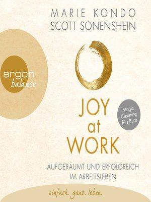 cover image of Joy at Work--Aufgeräumt und erfolgreich im Arbeitsleben