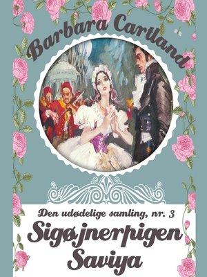 cover image of Sigøjnerpigen Saviya--Barbara Cartland--Den udødelige samling 3
