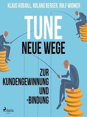 cover image of Tune--Neue Wege zur Kundengewinnung und -bindung