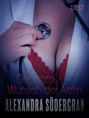 cover image of Der letzte Wunsch der Ärztin--Erotischer Roman (Ungekürzt)