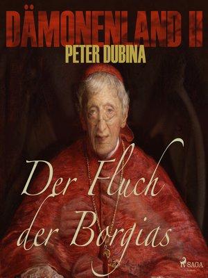 cover image of Der Fluch der Borgias--Dämonenland 2