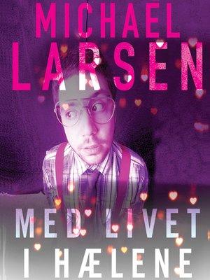 cover image of Med livet i haelene