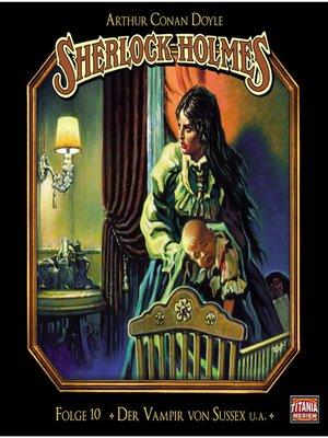 cover image of Sherlock Holmes--Die geheimen Fälle des Meisterdetektivs, Folge 10