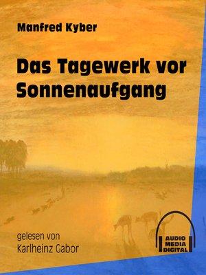 cover image of Das Tagewerk vor Sonnenaufgang