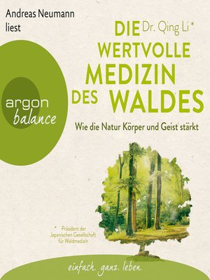 cover image of Die wertvolle Medizin des Waldes--Wie die Natur Körper und Geist stärkt