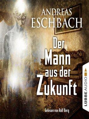 cover image of Der Mann aus der Zukunft