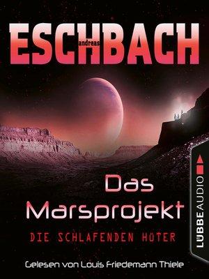 cover image of Die schlafenden Hüter--Das Marsprojekt, Teil 5