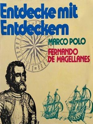 cover image of Entdecke mit Entdeckern, Fernando de Magellanes / Marco Polo