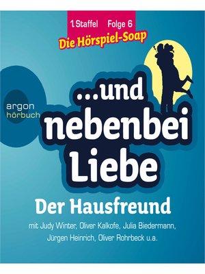 cover image of ... und nebenbei Liebe, Staffel 1, Folge 6