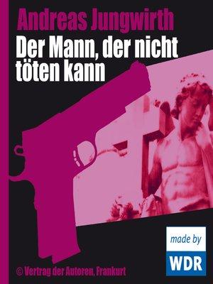 cover image of Der Mann, der nicht töten kann