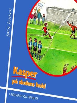 cover image of Kasper på skolens hold