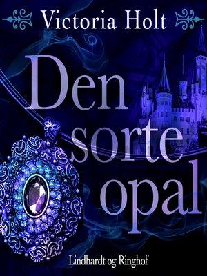 cover image of Den sorte opal