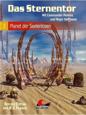 cover image of Das Sternentor--Mit Commander Perkins und Major Hoffmann, Folge 2