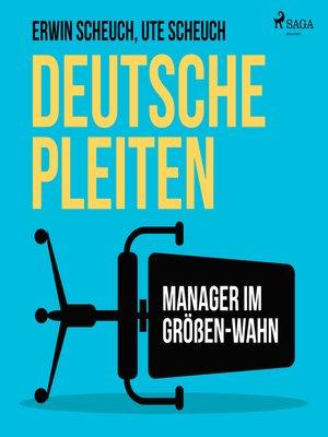 cover image of Deutsche Pleiten--Manager im Größen-Wahn