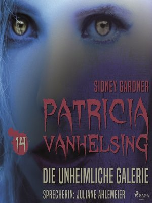cover image of Die unheimliche Galerie--Patricia Vanhelsing 14