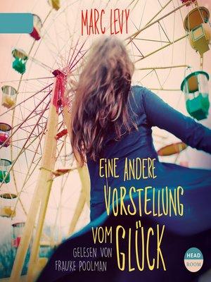 cover image of Eine andere Vorstellung vom Glück