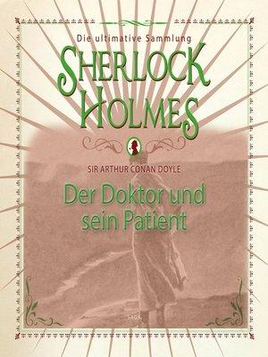 cover image of Sherlock Holmes, Der Doktor und sein Patient