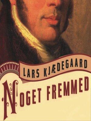 cover image of Noget fremmed