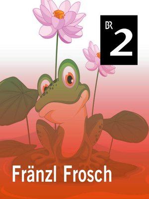 cover image of Fränzl Frosch