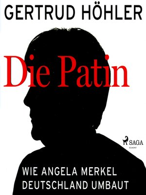cover image of Die Patin--Wie Angela Merkel Deutschland umbaut