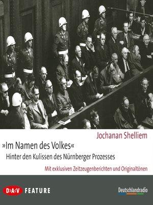 """cover image of """"Im Namen des Volkes""""--Hinter den Kulissen des Nürnberger Prozesses"""