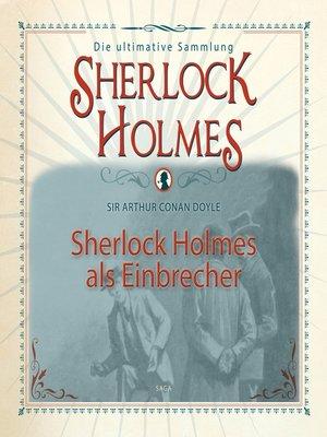 cover image of Sherlock Holmes, Sherlock Holmes als Einbrecher