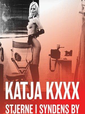 cover image of Katja Kxxx--Stjerne i syndens by