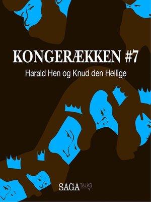 cover image of Harald Hen og Knud den Hellige--Kongerækken 7