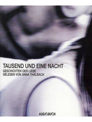 cover image of Tausend und eine Nacht--Geschichten der Liebe