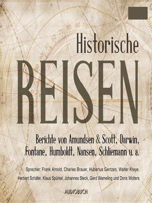 cover image of Historische Reisen--Berichte und Tagebücher berühmter Entdecker