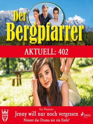 cover image of Der Bergpfarrer Aktuell 402