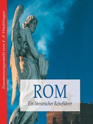cover image of Rom--ein literarischer Reiseführer (Ungekürzt)
