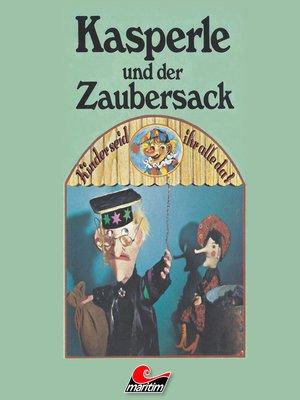 cover image of Kasperle, Kasperle und der Zaubersack