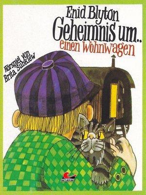 cover image of Enid Blyton, Geheimnis um einen Wohnwagen
