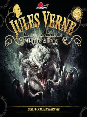 cover image of Jules Verne, Die neuen Abenteuer des Phileas Fogg, Folge 27