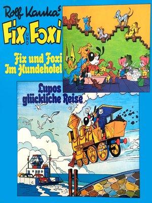 cover image of Fix und Foxi, Fix und Foxi im Hundehotel/Lupo's glückliche Reise