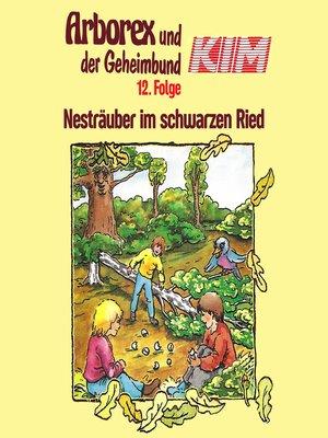 cover image of Arborex und der Geheimbund KIM, Folge 12