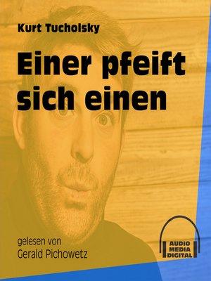 cover image of Einer pfeift sich einen