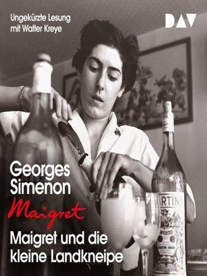 cover image of Maigret und die kleine Landkneipe